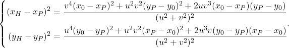 \begin{equation*} \left\{ \begin{align} (x_H - x_P)^2 &= \frac{v^4(x_0 - x_P)^2 + u^2v^2(y_P-y_0)^2 + 2uv^3(x_0 - x_P)(y_P - y_0)}{(u^2 + v^2)^2}\\ (y_H - y_P)^2 &= \frac{u^4(y_0 - y_P)^2 + u^2v^2(x_P-x_0)^2 + 2u^3v(y_0 - y_P)(x_P - x_0)}{(u^2 + v^2)^2}\\ \end{align} \reigh. \end{equation*}